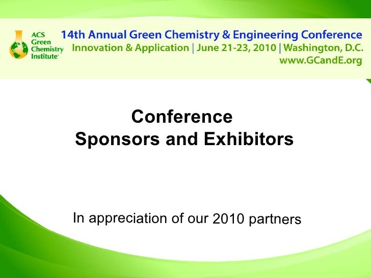 Conference  Sponsors and Exhibitors In appreciation of our 2010 partners