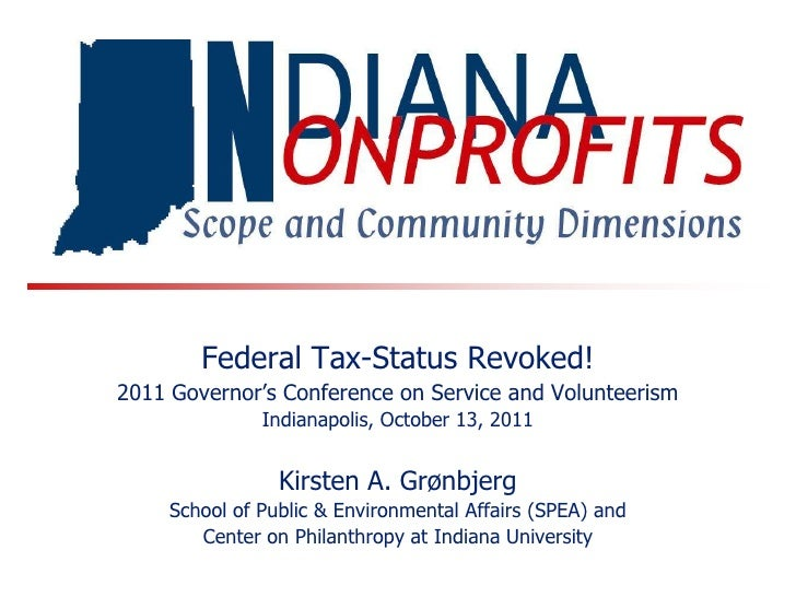 Federal Tax-Status Revoked!2011 Governor's Conference on Service and Volunteerism               Indianapolis, October 13, ...