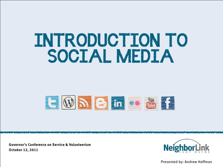 INTRODUCTION TO               SOCIAL MEDIAGovernors Conference on Service & VolunteerismOctober 12, 2011                  ...