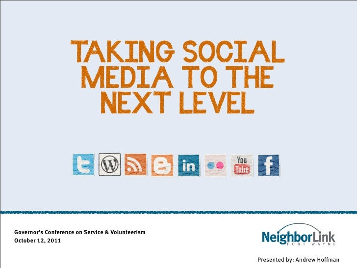 TAKING SOCIAL                     MEDIA TO THE                      NEXT LEVELGovernors Conference on Service & Volunteeri...