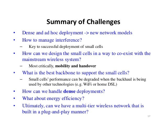 SummaryofChallenges                  Summary of Challenges•   Dense and ad hoc deployment -> new network models•   How t...