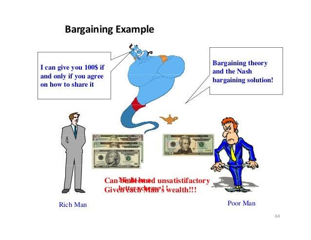 BargainingExample                                                      Bargaining theoryI can give you 100$ if          ...