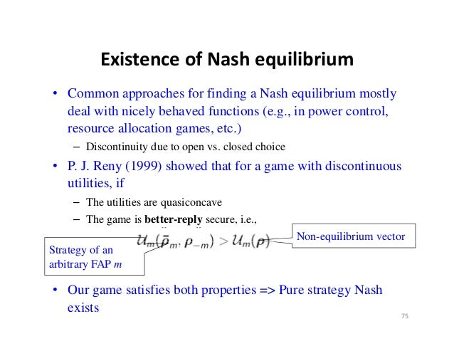 ExistenceofNashequilibrium          Existence of Nash equilibrium• Common approaches for finding a Nash equilibrium mos...