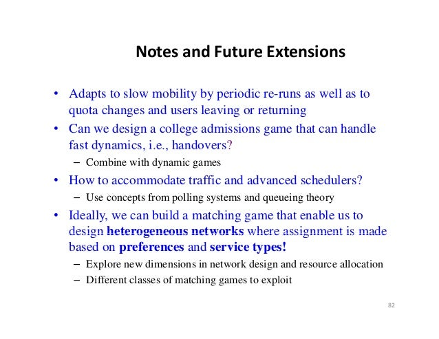 NotesandFutureExtensions• Adapts to slow mobility by periodic re-runs as well as to  quota changes and users l i or ret...