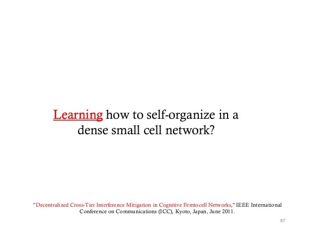 """Learning how to self-organize in a            dense small cell network?""""Decentralized Cross-Tier Interference Mitigation i..."""