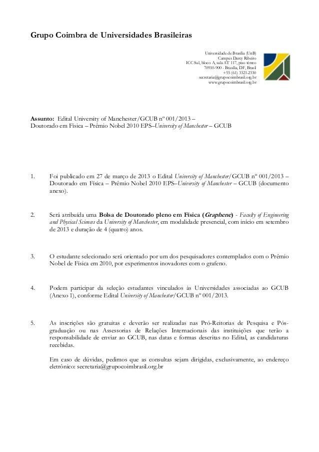 Grupo Coimbra de Universidades BrasileirasAssunto: Edital University of Manchester/GCUB nº 001/2013 –Doutorado em Física –...
