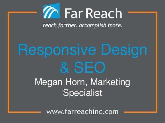 Responsive Design & SEO Megan Horn, Marketing Specialist