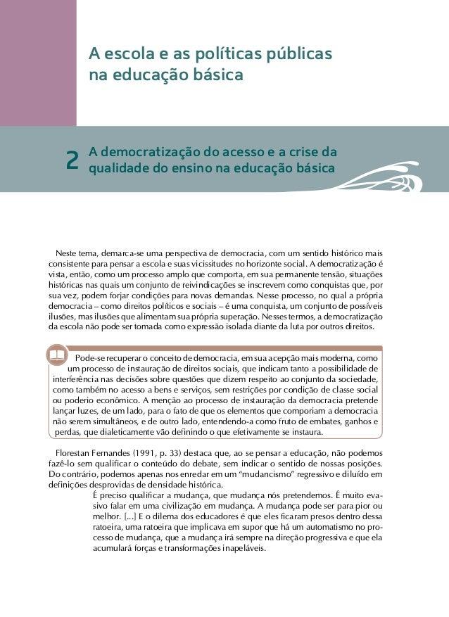 A escola e as políticas públicas          na educação básica           A democratização do acesso e a crise da    2      q...
