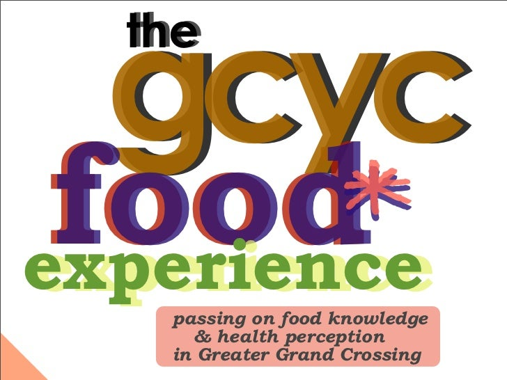 gcyc  the food*experienceexperience   passing on food knowledge     & health perception   in Greater Grand Crossing