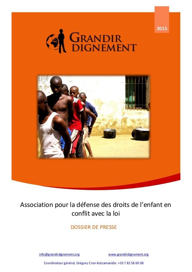 2015 Association pour la défense des droits de l'enfant en conflit avec la loi info@grandirdignement.org www.grandirdignem...