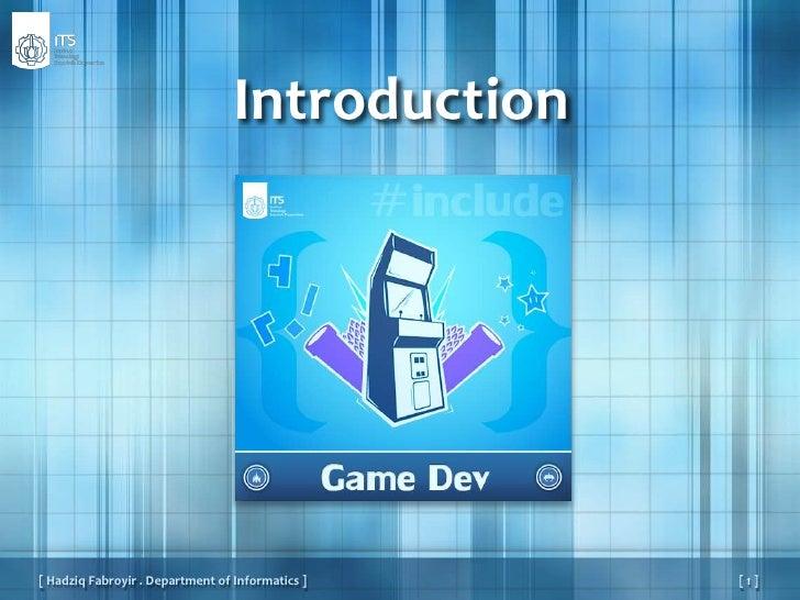 Introduction<br />[ 1 ]<br />[ HadziqFabroyir . Department of Informatics ]<br />