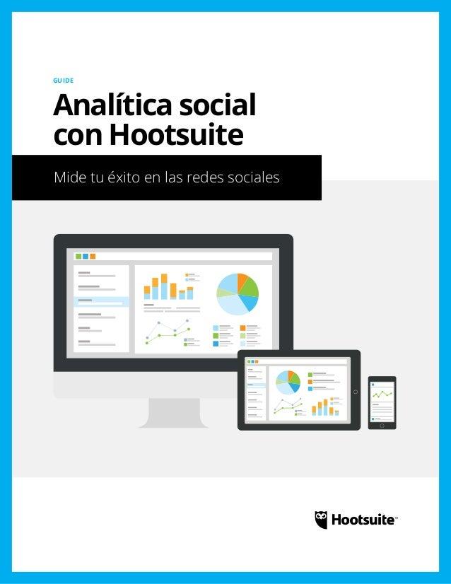 Analítica social con Hootsuite: Mide tu éxito en las redes sociales