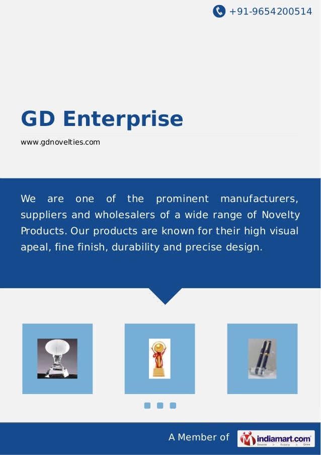 +91-9654200514 A Member of GD Enterprise www.gdnovelties.com We are one of the prominent manufacturers, suppliers and whol...