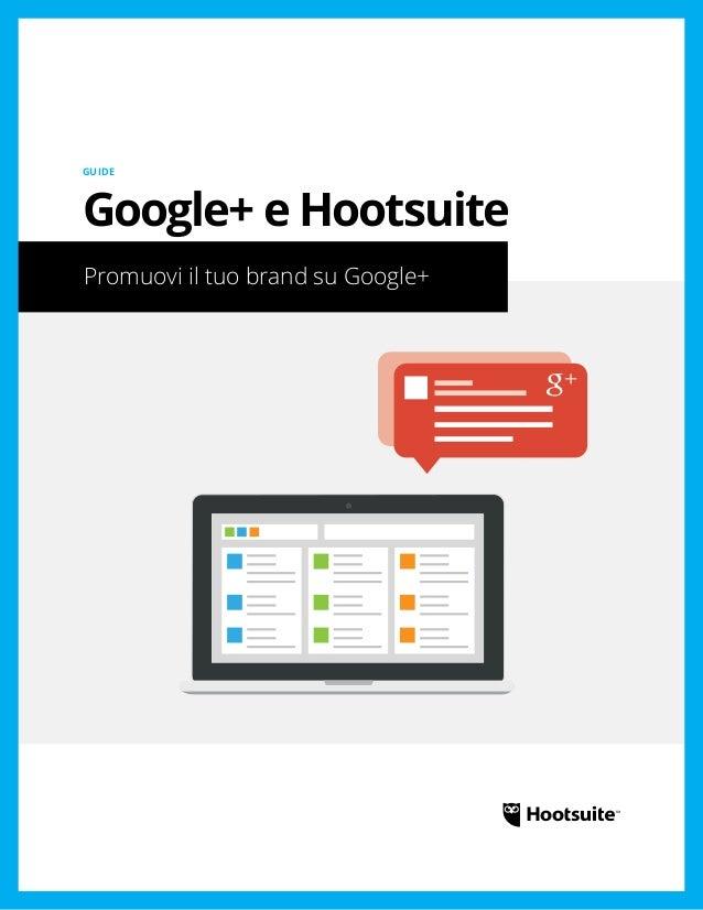 Google+ e Hootsuite: Promuovi il tuo brand su Google+