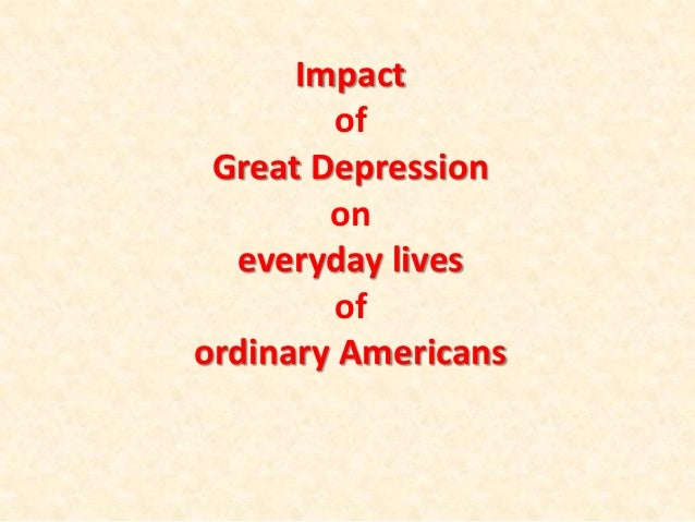 Impact of Great Depression on everyday lives of ordinary Americans