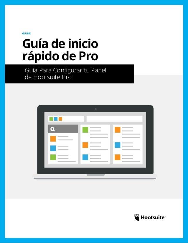 Guía de inicio rápido de Pro: Guía Para Configurar tu Panel de Hootsuite Pro