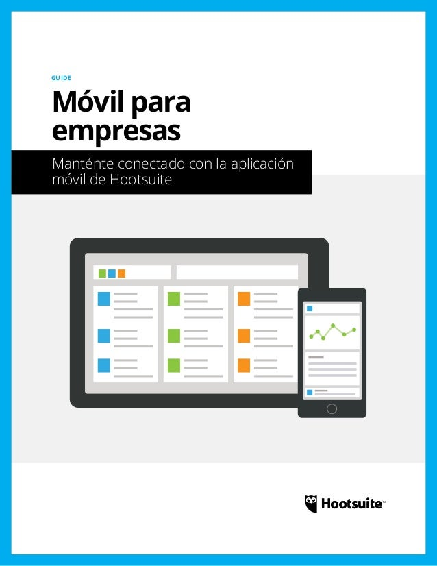 Móvil para empresas: Manténte conectado con la aplicación móvil de Hootsuite