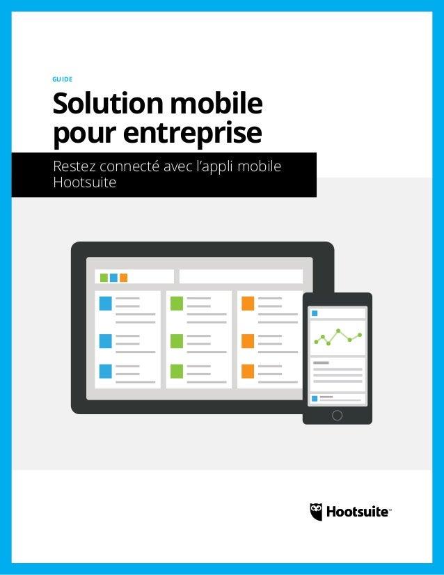 Solution mobile pour l'entreprise: Restez connecté(e) avec l'application mobile Hootsuite