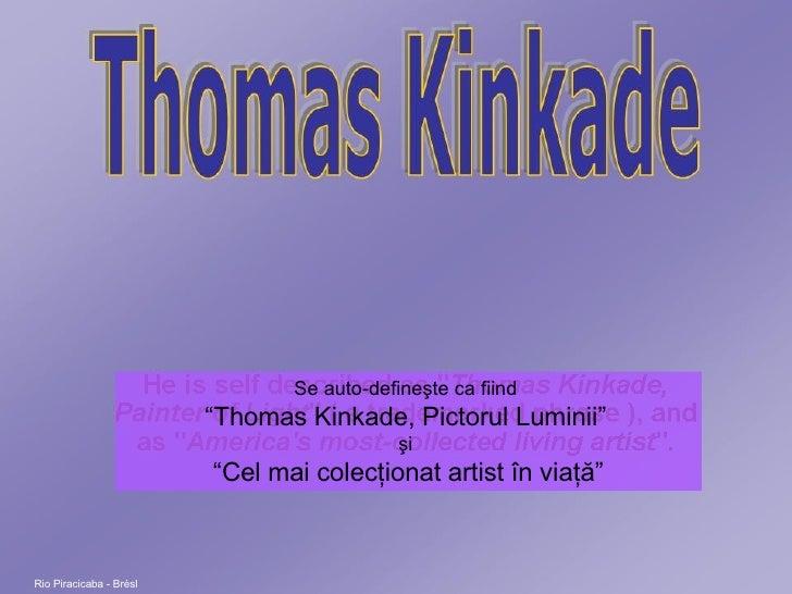 """Rio Piracicaba - Brésl Se auto-defineşte ca fiind  """"Thomas Kinkade, Pictorul Luminii""""   şi  """"Cel mai colecţionat artist în..."""