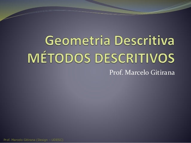 Prof. Marcelo Gitirana (Design – UDESC) Prof. Marcelo Gitirana