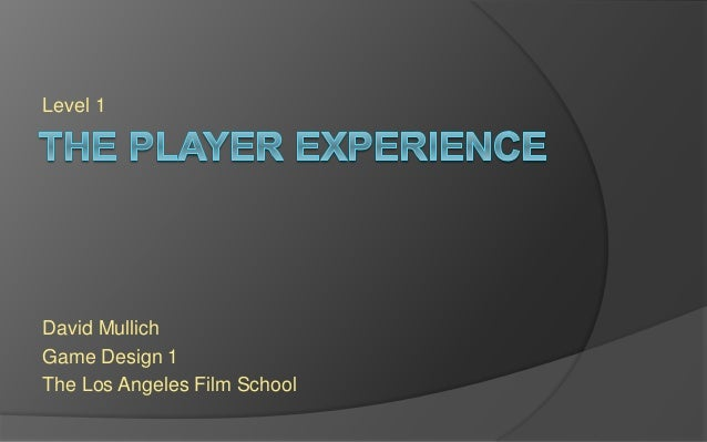 Level 1 David Mullich Game Design 1 The Los Angeles Film School