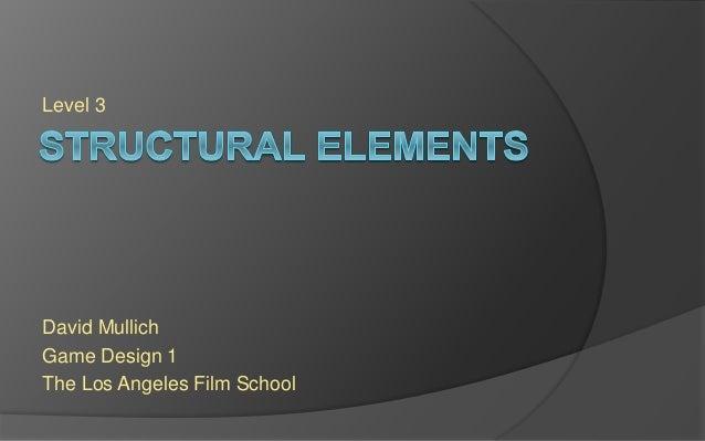 Level 3 David Mullich Game Design 1 The Los Angeles Film School