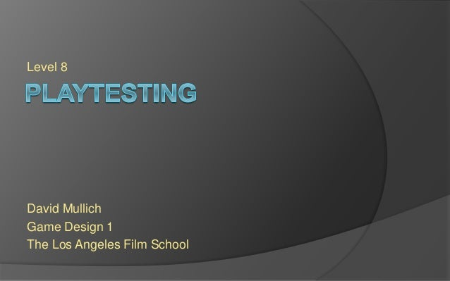 Level 8 David Mullich Game Design 1 The Los Angeles Film School