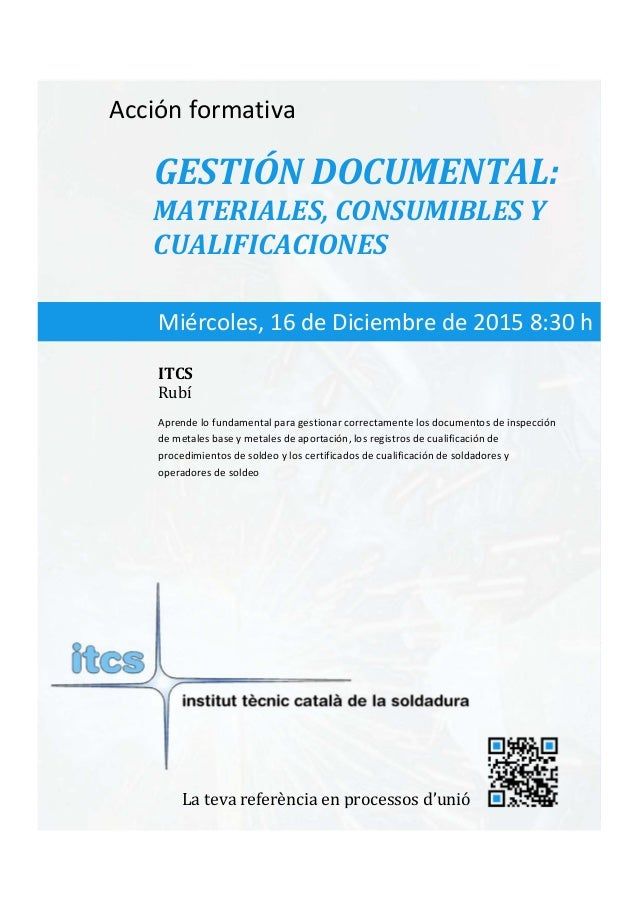 itcs-2015    Acciónformativa GESTIÓNDOCUMENTAL: MATERIALES,CONSUMIBLESY CUALIFICACIONES Aprendelofundamental...
