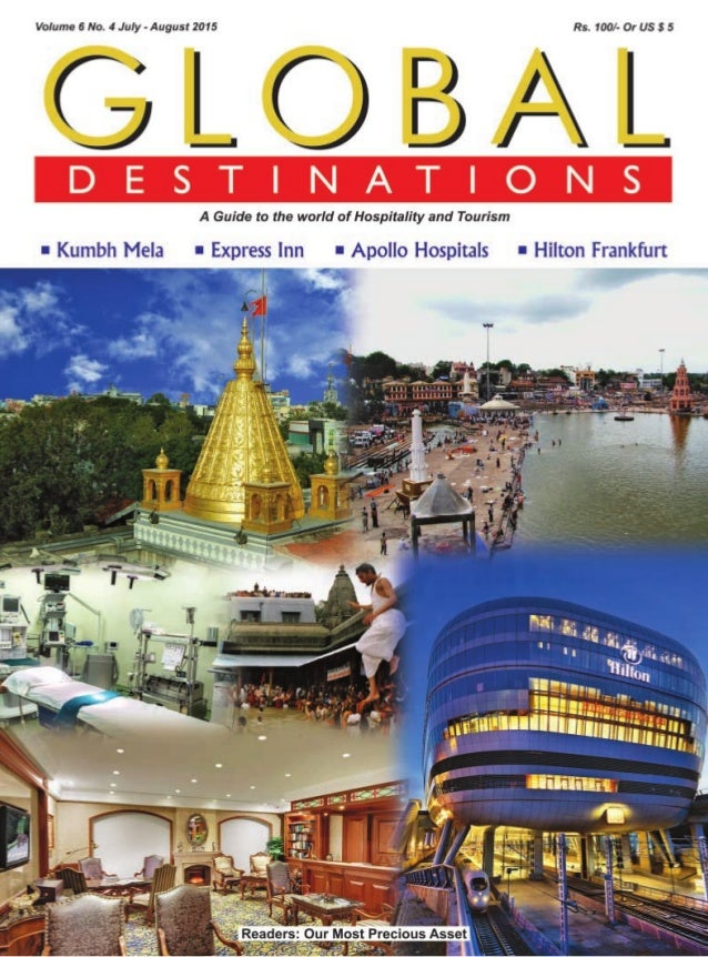 Volume 6 No.  4 July — August 2015 Rs.  1001- Or US 3 5  JLOBAL  A Guide to the world of Hospitality and Tourism  I Kumbh ...