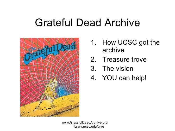 grateful dead archive presentation. Black Bedroom Furniture Sets. Home Design Ideas