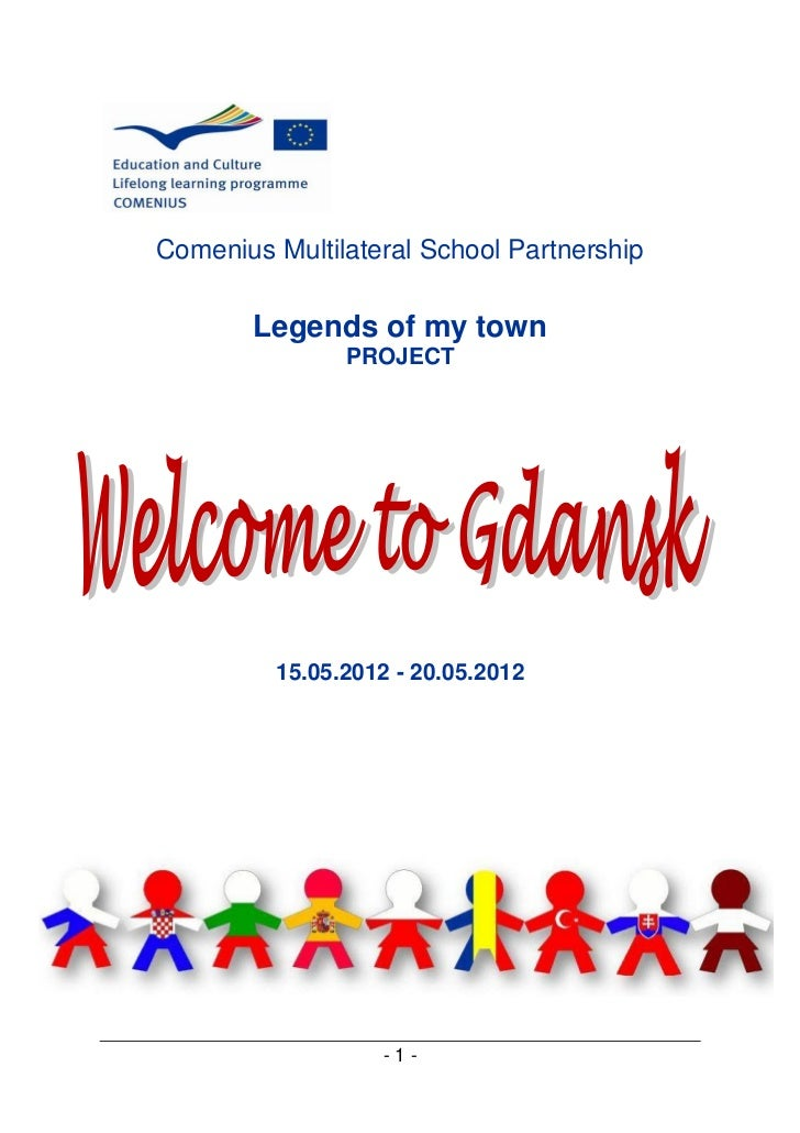 Comenius Multilateral School Partnership       Legends of my town               PROJECT         15.05.2012 - 20.05.2012   ...