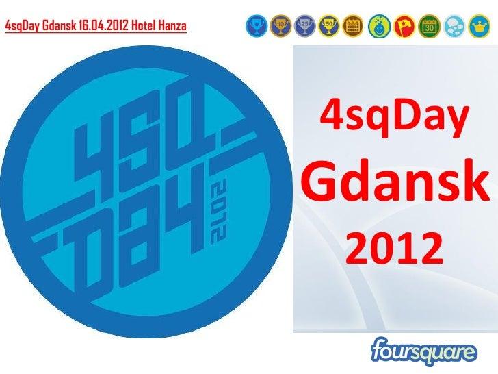 4sqDay Gdansk 16.04.2012 Hotel Hanza                                       4sqDay                                       Gd...