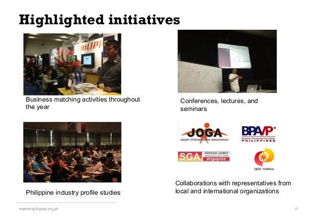 Highlighted initiatives 11!marketing@gdap.org.ph! Conferences, lectures, and seminars Collaborations with representatives ...