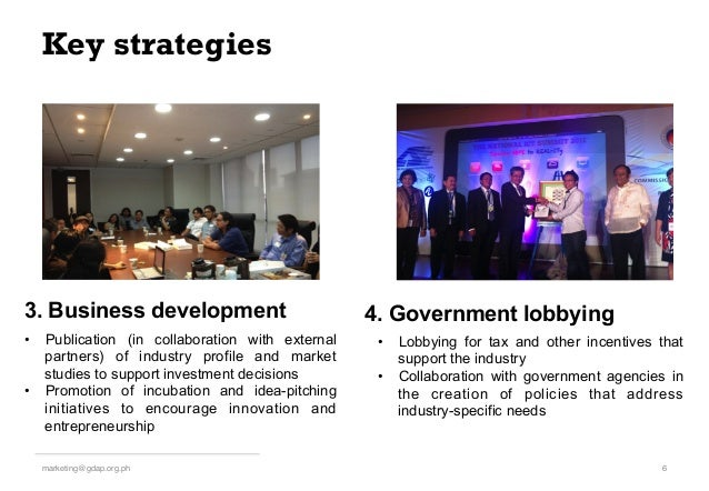 Key strategies 6!marketing@gdap.org.ph! • Publication (in collaboration with external partners) of industry profile and m...