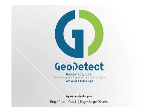 Apresentado por:Apresentado por:Apresentado por:Apresentado por: Eng.º Pedro Garcia | Eng.º Jorge Oliveira