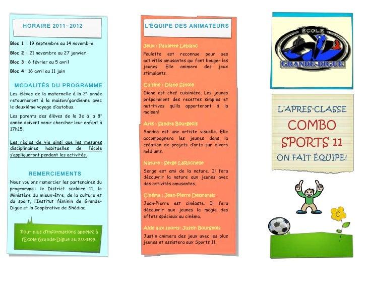 HORAIRE 2011-2012                         L'ÉQUIPE DES ANIMATEURSBloc 1 : 19 septembre au 14 novembre                     ...