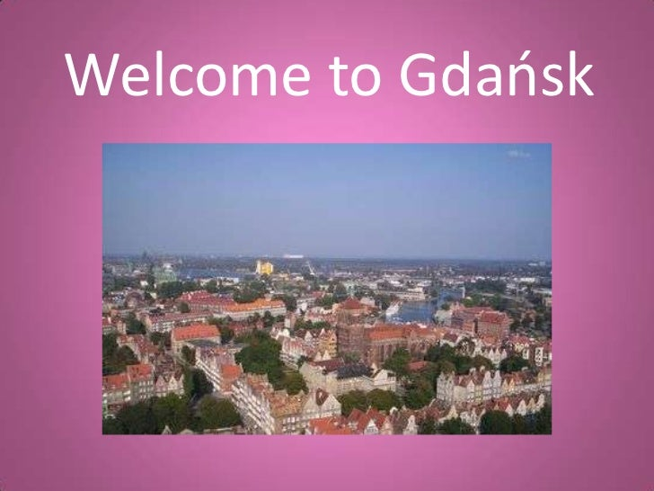 Welcome to Gdaosk