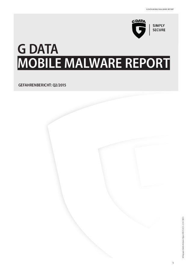 G DATA MOBILE MALWARE REPORT 1 WhitepaperMobileMalwareReportDE07-2015•2313170815 G DATA MOBILE MALWARE REPORT GEFAHRENBERI...