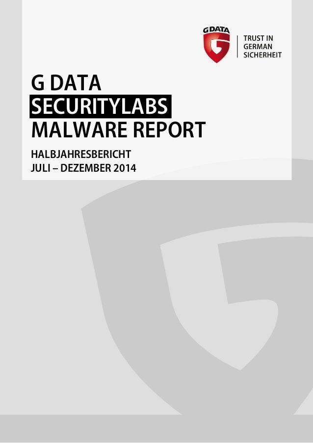G DATA SECURITYLABS MALWARE REPORT HALBJAHRESBERICHT JULI – DEZEMBER 2014