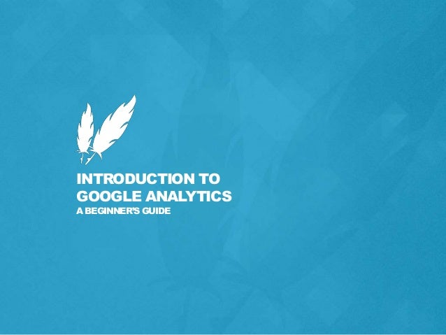 an introduction to the google analytics An introduction to google analytics for marketing managers interested in learning how to analyze their web properties for actionable insights the first half.