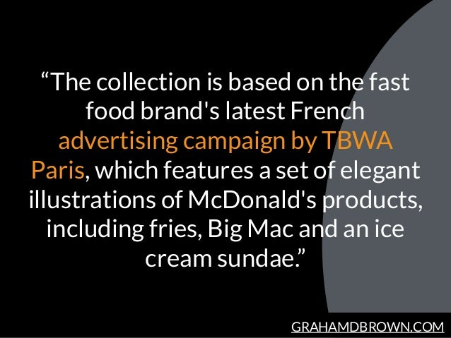 """GRAHAMDBROWN.COM """"The collection is based on the fast food brand's latest French advertising campaign by TBWA Paris, which..."""