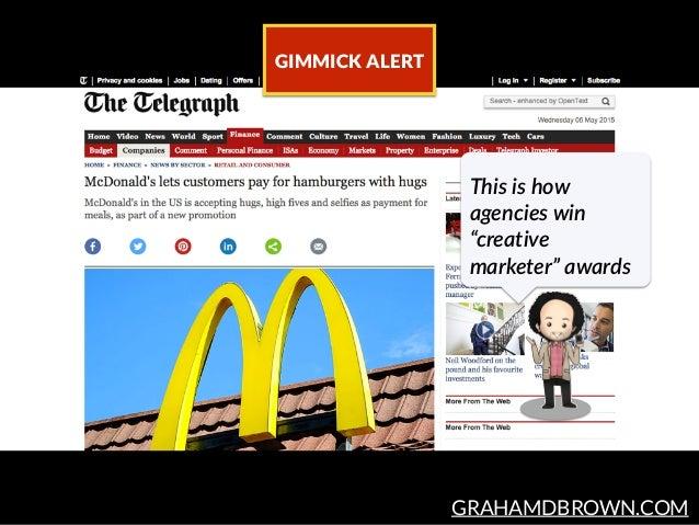 "GRAHAMDBROWN.COM GIMMICK ALERT This is how  agencies win  ""creative  marketer"" awards"