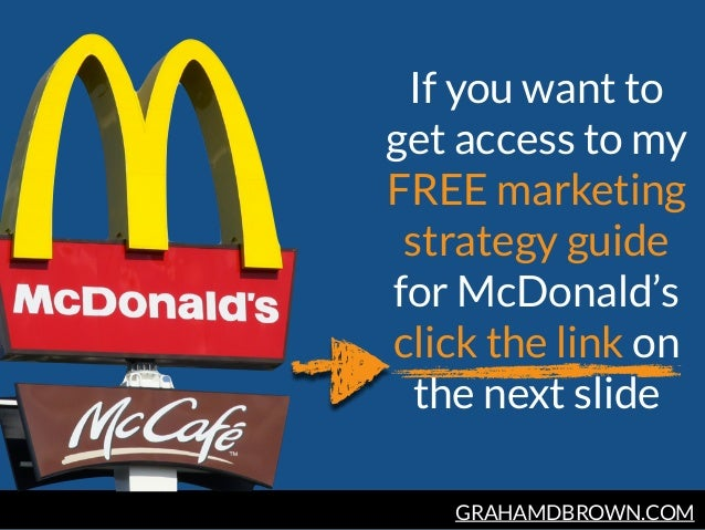 GRAHAMDBROWN.COM If you want to get access to my FREE marketing strategy guide for McDonald's click the link on the next s...