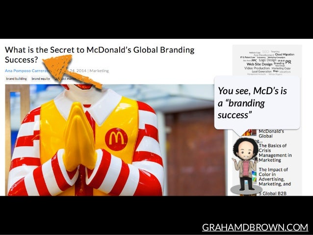 "GRAHAMDBROWN.COM You see, McD's is  a ""branding  success"""