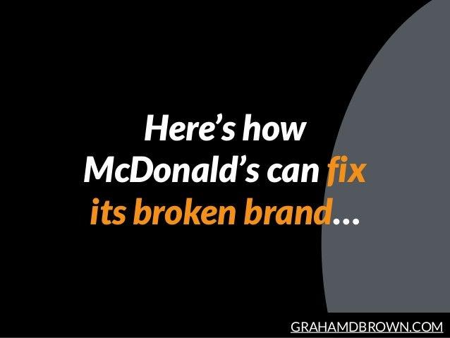 GRAHAMDBROWN.COM Here's how McDonald's can fix its broken brand…