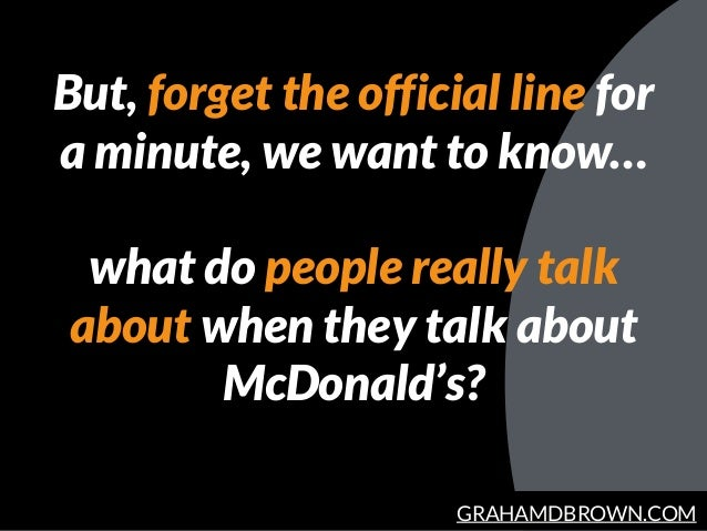 GRAHAMDBROWN.COM But, forget the official line for a minute, we want to know… what do people really talk about when they t...