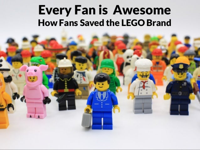 GRAHAMDBROWN.COM Every Fan is Awesome How Fans Saved the LEGO Brand