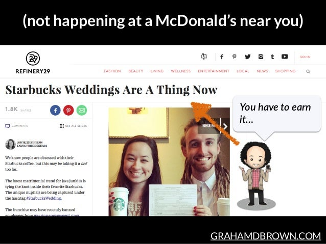 GRAHAMDBROWN.COM (not happening at a McDonald's near you) You have to earn  it…