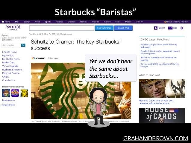 "GRAHAMDBROWN.COM Starbucks ""Baristas"" Yet we don't hear  the same about  Starbucks…"