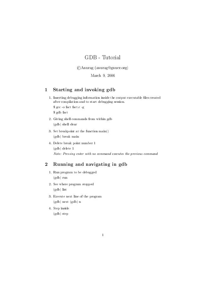 GDB - Tutorial    c Anurag (anurag@gnuer.org) March 9, 2006  1 Starting and invoking gdb 1. Inserting debugging informatio...